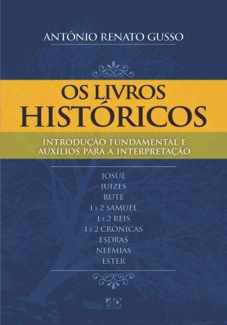 Os Livros Históricos | Antônio Renato Gusso