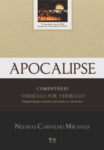 Apocalipse - Comentário Versículo por Versículo   Neemias Carvalho Miranda