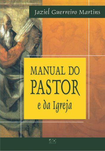 Manual do Pastor e da Igreja   Jaziel Guerreiro Martins