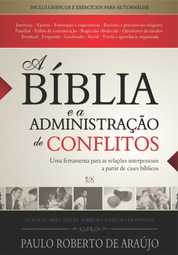 A Bíblia e a Administração de Conflitos   Paulo Roberto de Araújo