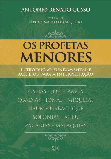 Os Profetas Menores | Antônio Renato Gusso
