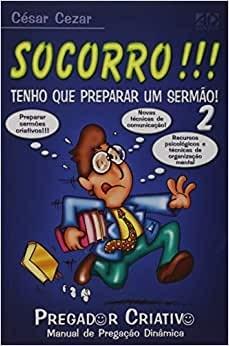 Socorro!!! Tenho que Preparar Um Sermão! - Volume 2 | Cesar e Cezar