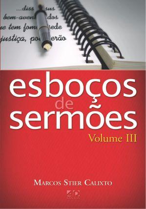 Esboços De Sermões Volume 3   Marcos S Calixto