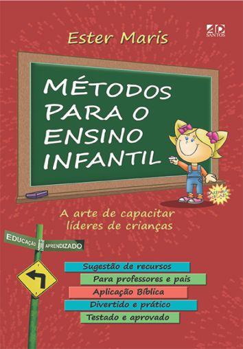 Métodos Para o Ensino Infantil | Autora: Ester Maris