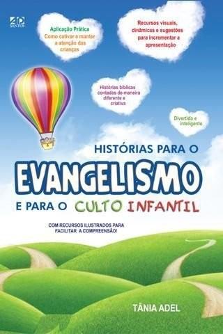 Histórias Para o Evangelismo e Para o Culto Infantil | Tania Adel